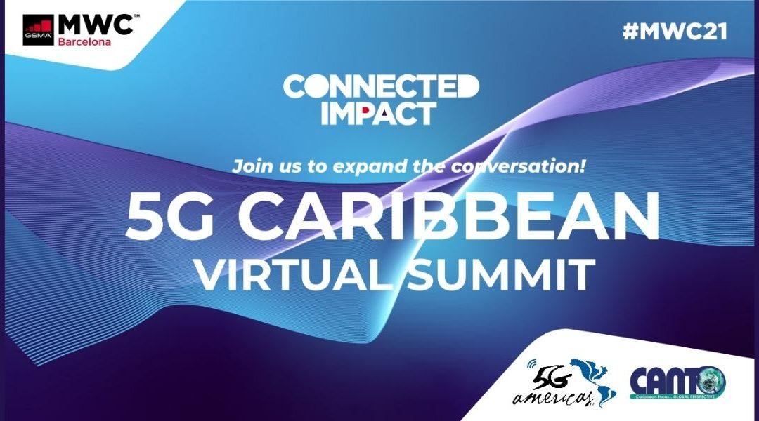 GSMA, 5G Americas, y CANTO anuncian Cumbre Virtual 5G del Caribe en el MWC 2021